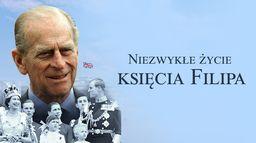 Niezwykłe życie księcia Filipa