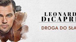 Leonardo DiCaprio - droga do sławy