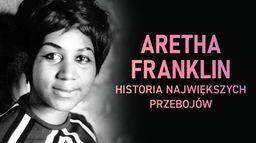 Aretha Franklin: Historia największych przebojów