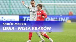 Skrót meczu Legia - Wisła Kraków