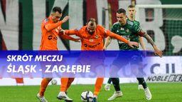 Skrót meczu Śląsk - Zagłębie