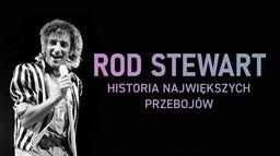 Rod Stewart: Historia największych przebojów