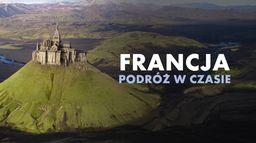 Francja – podróż w czasie