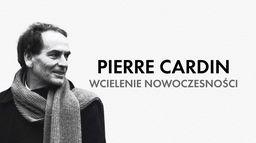 Pierre Cardin - wcielenie nowoczesności