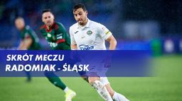 Skrót meczu Radomiak - Śląsk