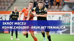 Skrót meczu KGHM Zagłębie - Bruk-Bet Termalica