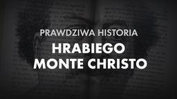 Prawdziwa historia hrabiego Monte Christo