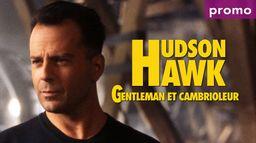 Hudson Hawk, gentleman et cambrioleur