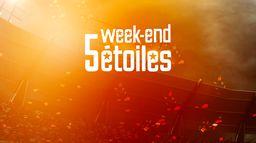 Le Week-end 5 étoiles
