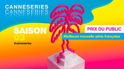 CANNESERIES 2020 : Votez pour votre série française préférée