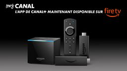 myCANAL est disponible sur Amazon Fire TV
