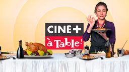 Passez à table avec CINÉ+