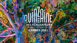 Les films de la 53e Quinzaine des réalisateurs - Cannes 2021