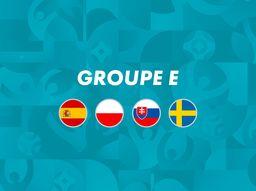 UEFA EURO 2020 : Groupe E