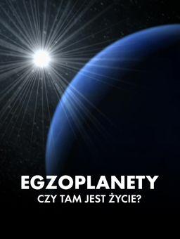 Egzoplanety. Czy jest tam życie?