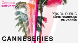 CANNESERIES 2021 : Votez pour votre série française préférée