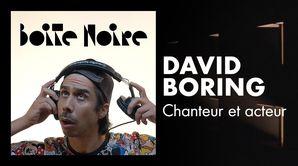 David Boring - Chanteur et acteur