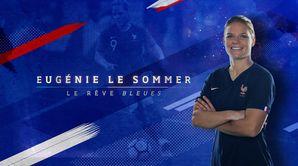 Eugénie Le Sommer : le rêve Bleues : Star parmi les stars
