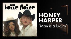 "Honey Harper - ""Man is a luxury"" (live)"