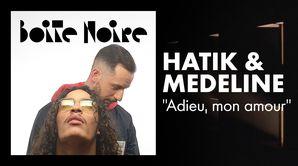 """Hatik et Medeline - """"Adieu, mon amour"""" (live)"""