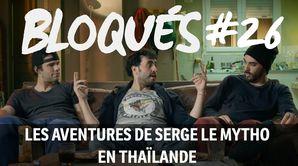 Les aventures de Serge le mytho en Thaïlande