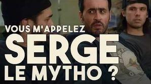 Vous m'appelez Serge le mytho ?