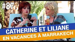 Catherine et Liliane en vacances au Maroc - Émission du 13 mars 2017