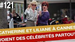 Catherine et Liliane à Cannes #2 - Émission du 23 mai 2017