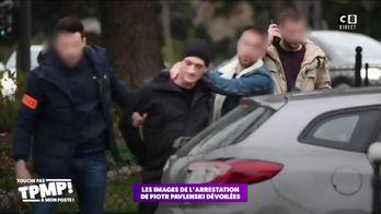 Les images de l'arrestation de Piotr Pavlenski dévoilées