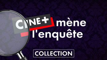 Ciné + mène l'enquête en octobre