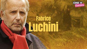 Soirée Fabrice Luchini sur Cine+ Emotion