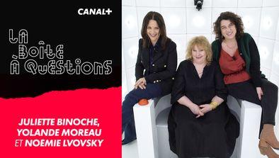 Avec Juliette Binoche, Yolande Moreau et Noémie Lvovsky