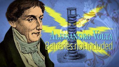 Alessandro Volta : piles non-incluses