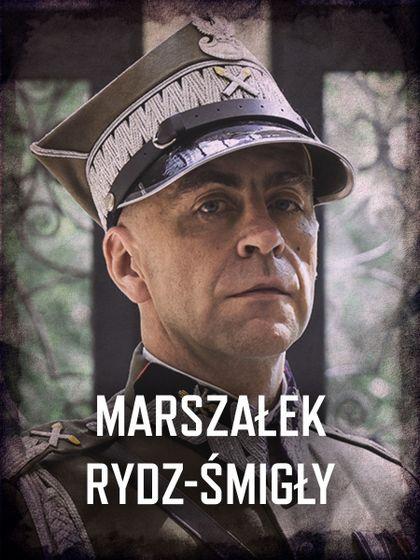 Król - przedstawienie postaci: Marszałek Rydz-Śmigły