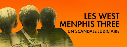 Les West Menphis Three : un scandale judiciaire