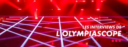 Les Interview de L'Olympiascope