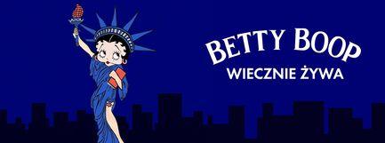 Betty Boop - wiecznie żywa