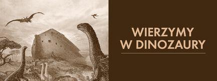 Wierzymy w dinozaury