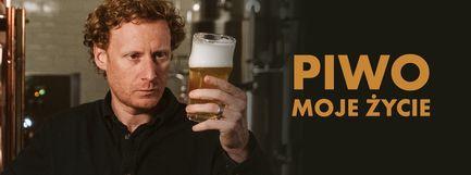 Piwo - moje życie