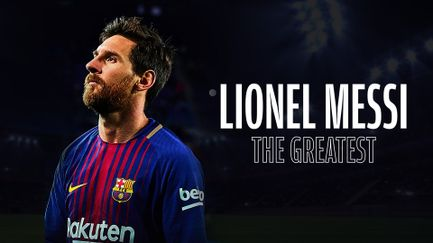Lionel Messi : the Greatest
