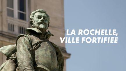 La Rochelle : ville fortifiée