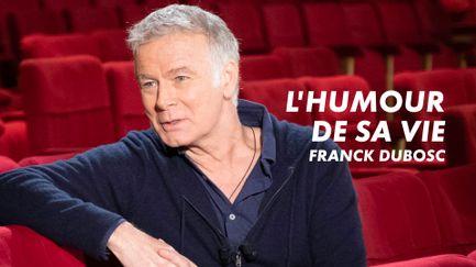 L'humour de sa vie : Franck Dubosc