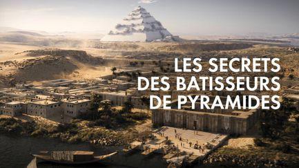 Les secrets des bâtisseurs de pyramides