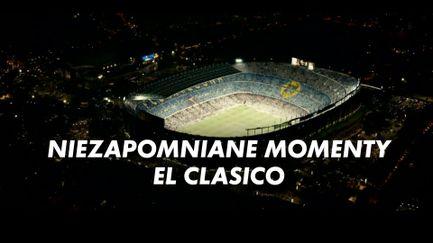 Niezapomniane momenty El Clasico
