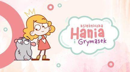 Księżniczka Hania i Grymasek