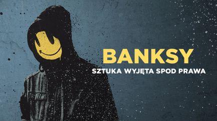 Banksy: Sztuka wyjęta spod prawa