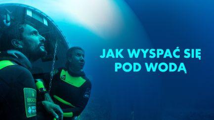Jak wyspać się pod wodą