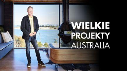 Wielkie projekty: Australia