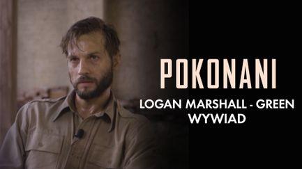 """Pokonani"""" Logan Marshall-Green - wywiad"""