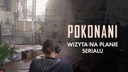"""""""Pokonani"""" - materiał z planu nowego serialu CANAL+"""